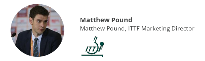 Matthew Pound, Marketing Director at ITTF